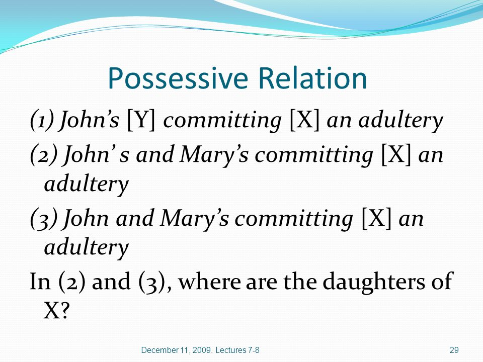 Possessive Relation (1) John's [Y] committing [X] an adultery (2) John' s and Mary's committing [X] an adultery (3) John and Mary's committing [X] an adultery In (2) and (3), where are the daughters of X.