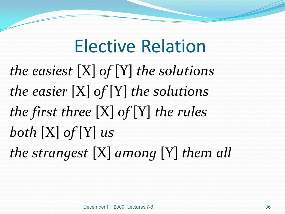 Elective Relation the easiest [X] of [Y] the solutions the easier [X] of [Y] the solutions the first three [X] of [Y] the rules both [X] of [Y] us the