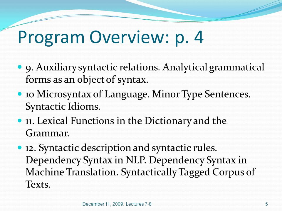 Program Overview: p. 4 9. Auxiliary syntactic relations. Analytical grammatical forms as an object of syntax. 10 Microsyntax of Language. Minor Type S