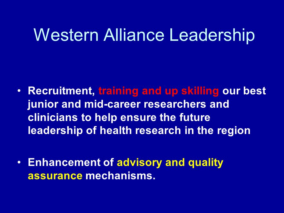 Recruitment, training and up skilling our best junior and mid-career researchers and clinicians to help ensure the future leadership of health researc