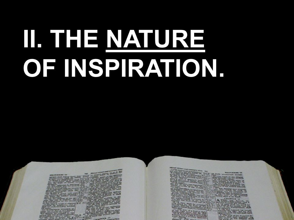 II. THE NATURE OF INSPIRATION. II. THE NATURE OF INSPIRATION.