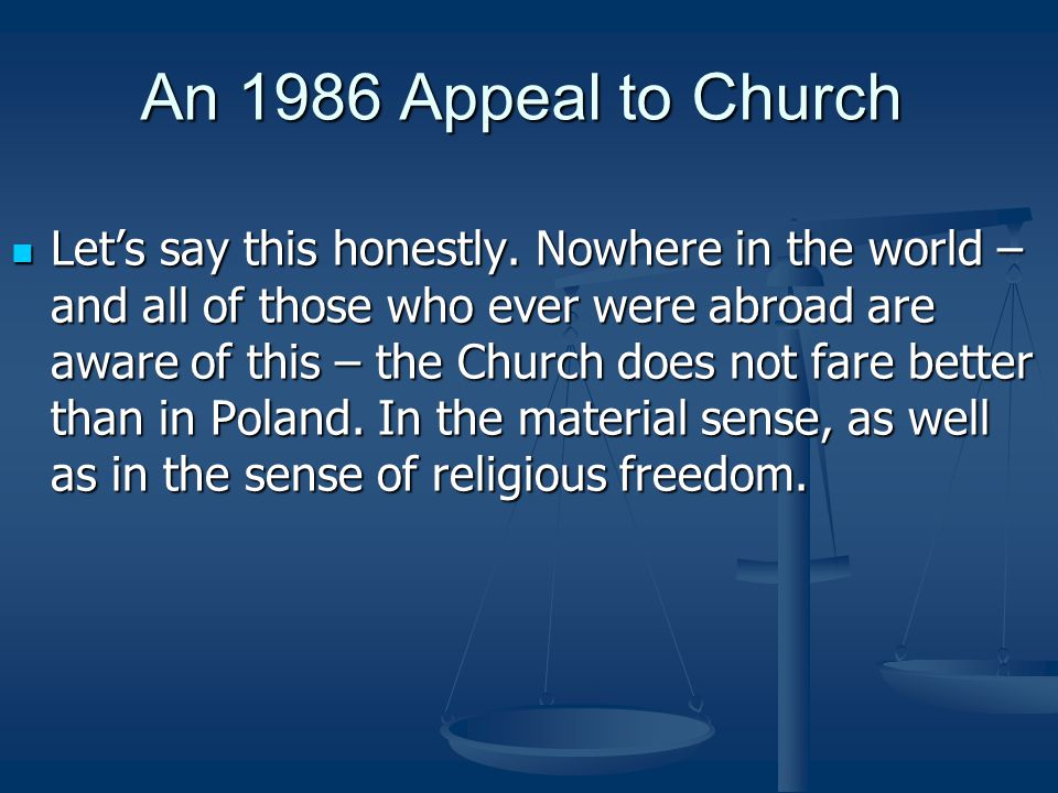 An 1986 Appeal to Church Let's say this honestly.