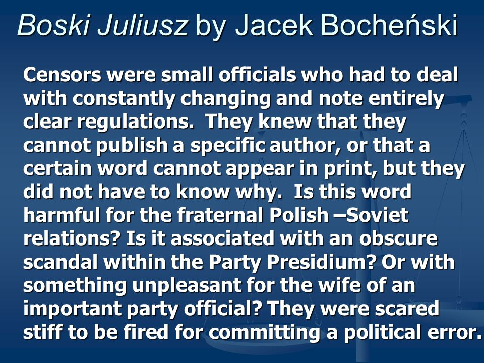 Boski Juliusz by Jacek Bocheński People at the office of censorship had a minimal knowledge of antiquity but the initial censorship, or the stage when the decision was taken as to what could be shown to the official, and what had to be promptly eliminated, happened still at the publishing house.