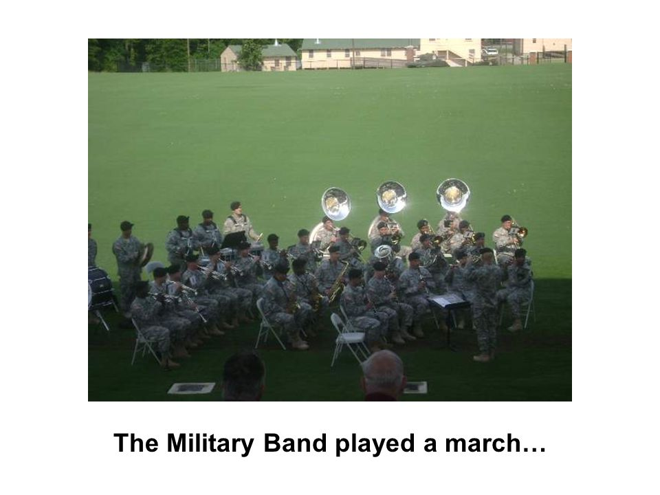 The Military Band played a march…