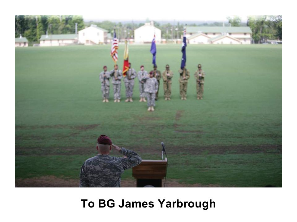 To BG James Yarbrough