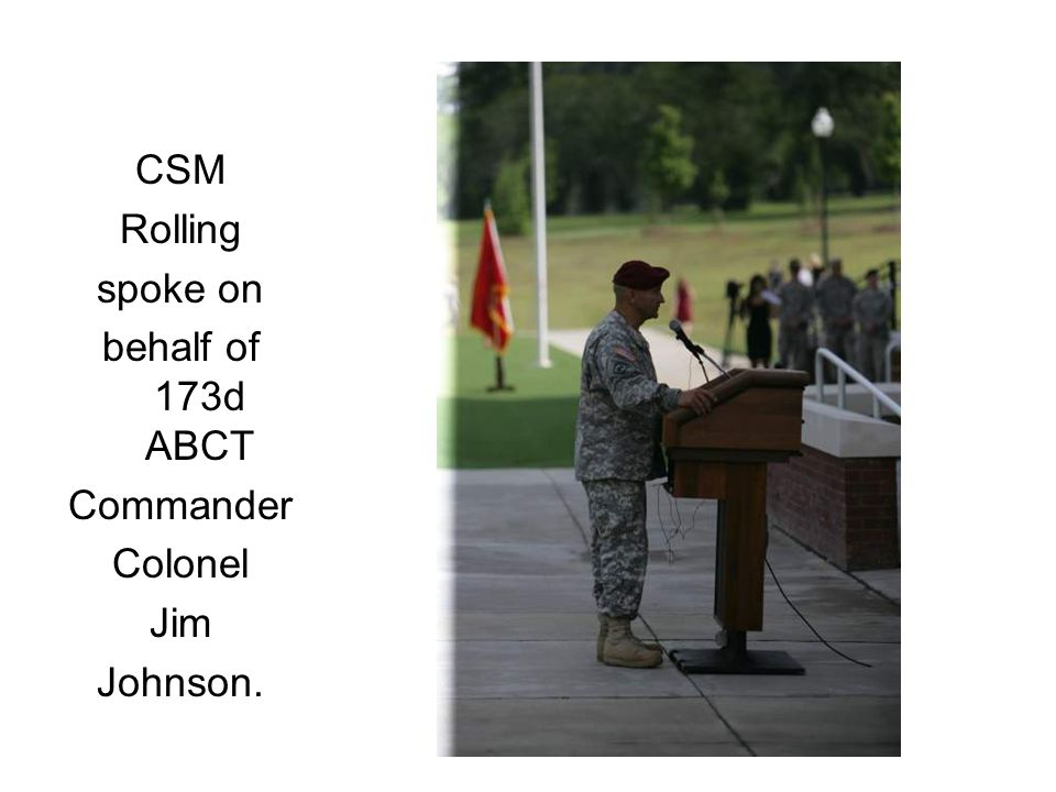 CSM Rolling spoke on behalf of 173d ABCT Commander Colonel Jim Johnson.