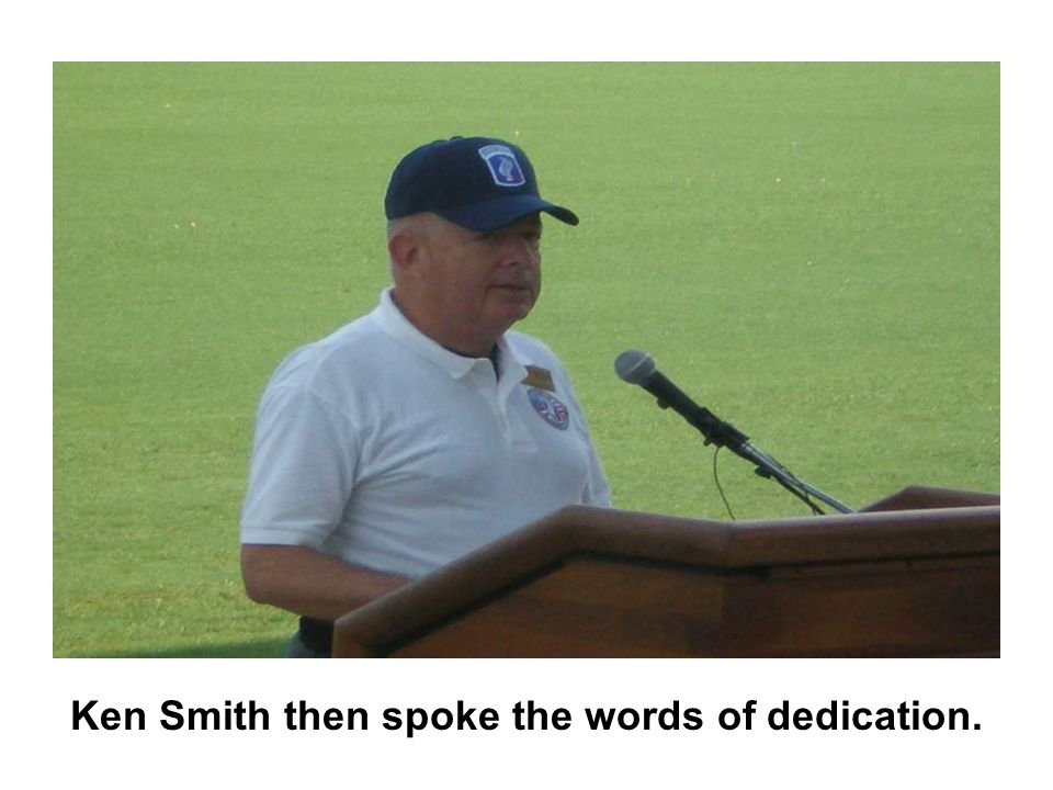 Ken Smith then spoke the words of dedication.