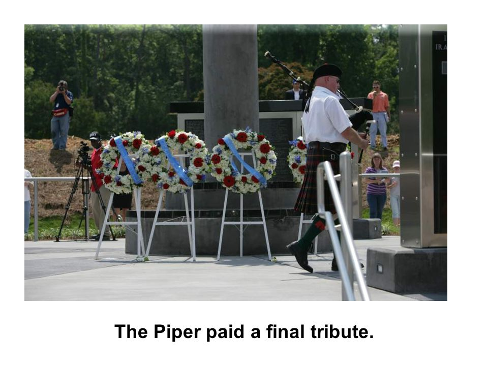 The Piper paid a final tribute.