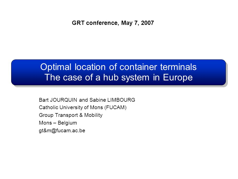 Optimal location of container terminals - The case of a hub system in Europe 22 Introduction Methology Application: P-HMP Optimal locations Conclusions - Prospects Optimal location: -7,59.10 9 t.km by road Existing situation: -1,34.10 9 t.km by road Marco Polo's objective: -12.10 9 t.km by road Optimal location