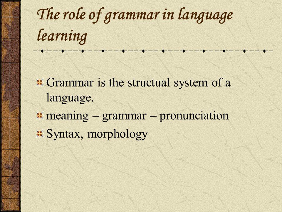 Two varieties of grammar A. grammar for a speaker to speak a language; B.