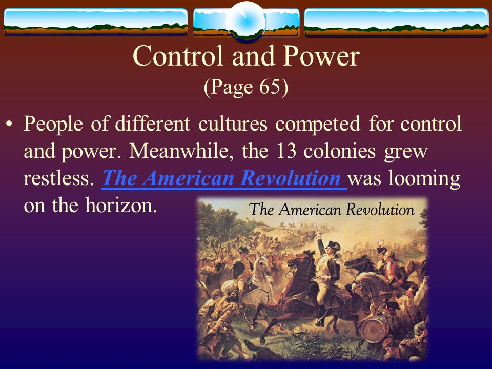 People of different cultures competed for control and power.