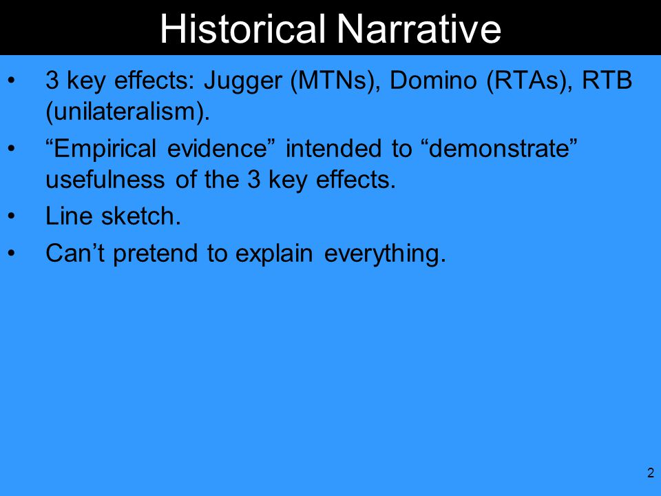 2 Historical Narrative 3 key effects: Jugger (MTNs), Domino (RTAs), RTB (unilateralism).