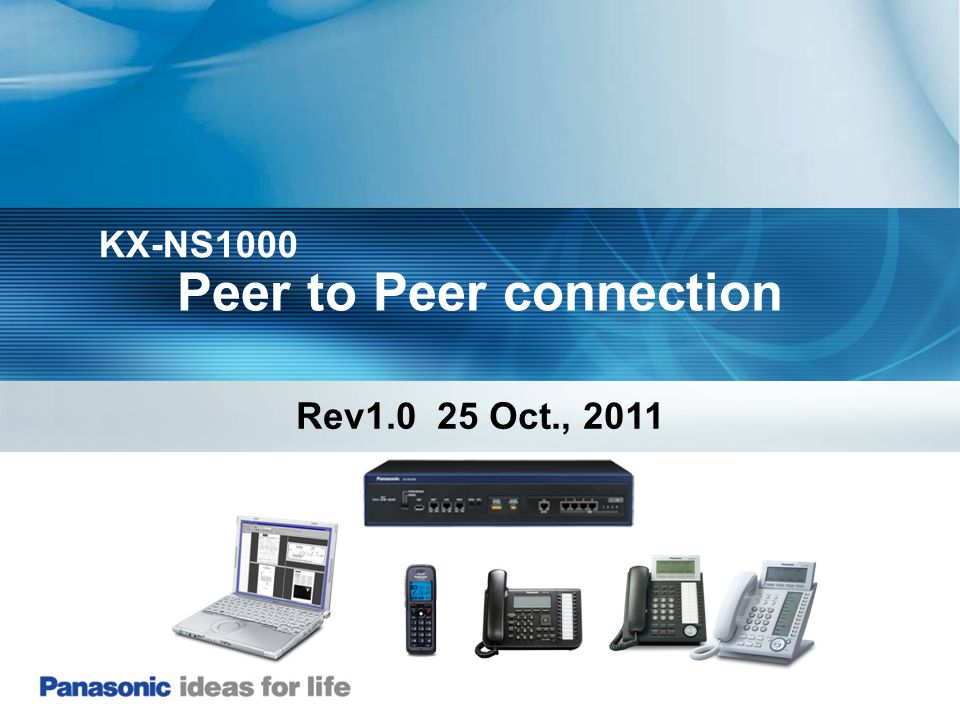 Peer to Peer connection KX-NS1000 Rev1.0 25 Oct., 2011