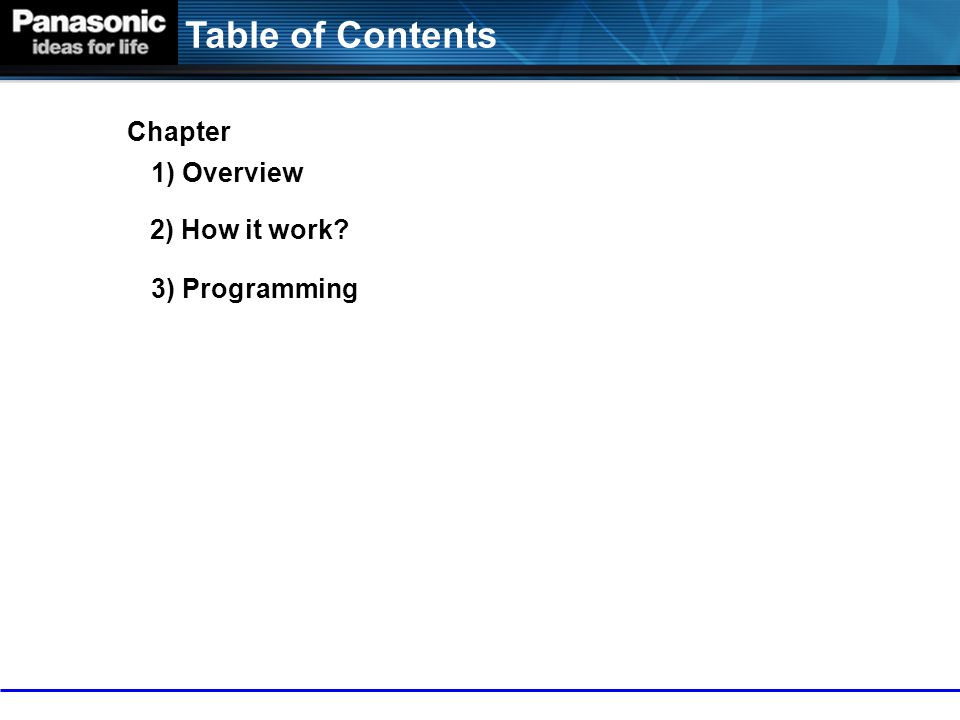 Table of Contents 3) Programming 1) Overview Chapter 2) How it work?