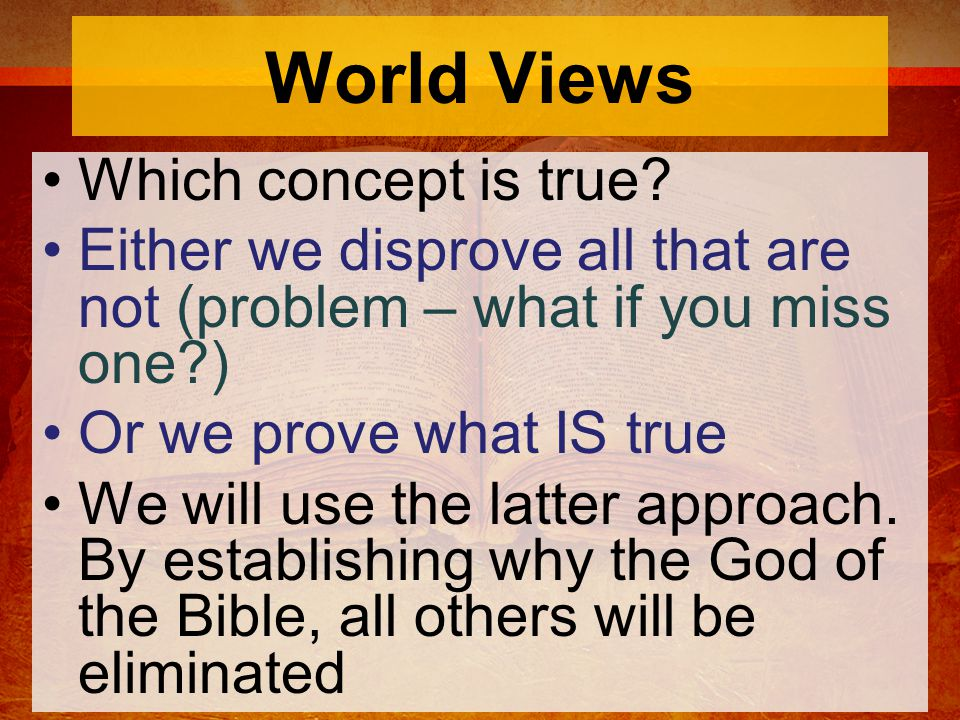 World Views Which concept is true.