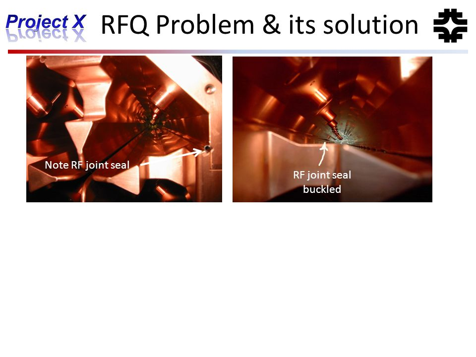 RFQ Problem & its solution Note RF joint seal RF joint seal buckled