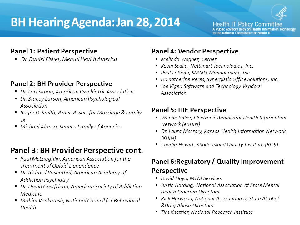 BH Hearing Agenda: Jan 28, 2014 17 Panel 1: Patient Perspective  Dr.