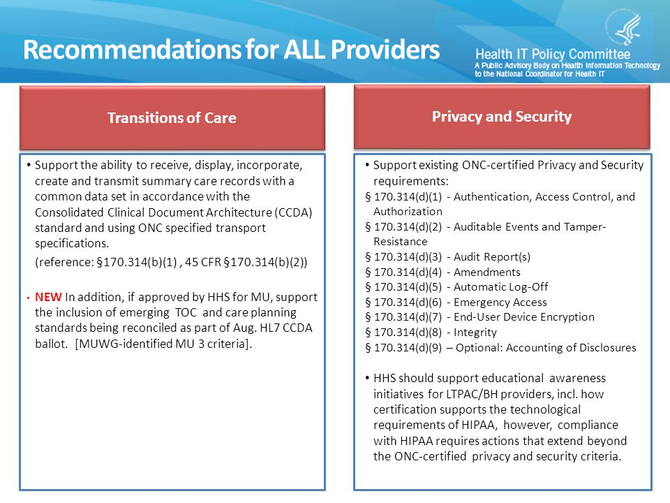 Recommendations for ALL Providers Support the ability to receive, display, incorporate, create and transmit summary care records with a common data set in accordance with the Consolidated Clinical Document Architecture (CCDA) standard and using ONC specified transport specifications.