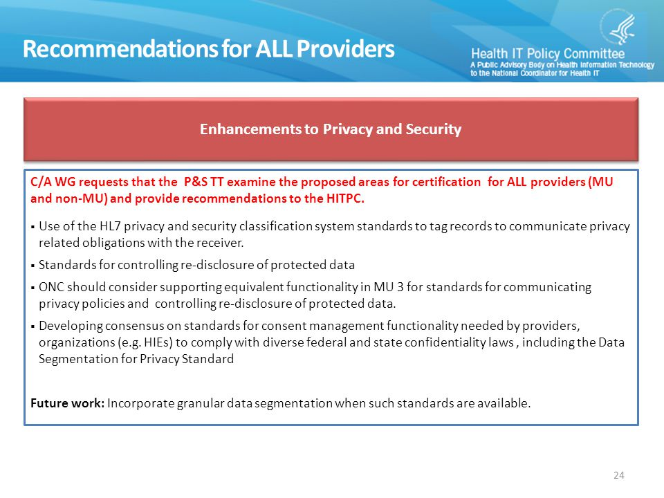 Recommendations for ALL Providers C/A WG requests that the P&S TT examine the proposed areas for certification for ALL providers (MU and non-MU) and provide recommendations to the HITPC.