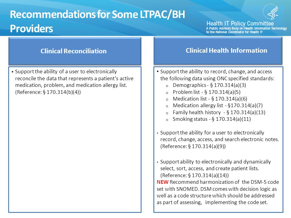 Recommendations for Some LTPAC/BH Providers  Support the ability of a user to electronically reconcile the data that represents a patient's active medication, problem, and medication allergy list.