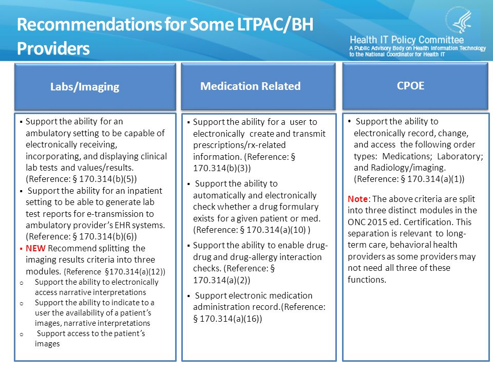 Recommendations for Some LTPAC/BH Providers  Support the ability for an ambulatory setting to be capable of electronically receiving, incorporating, and displaying clinical lab tests and values/results.