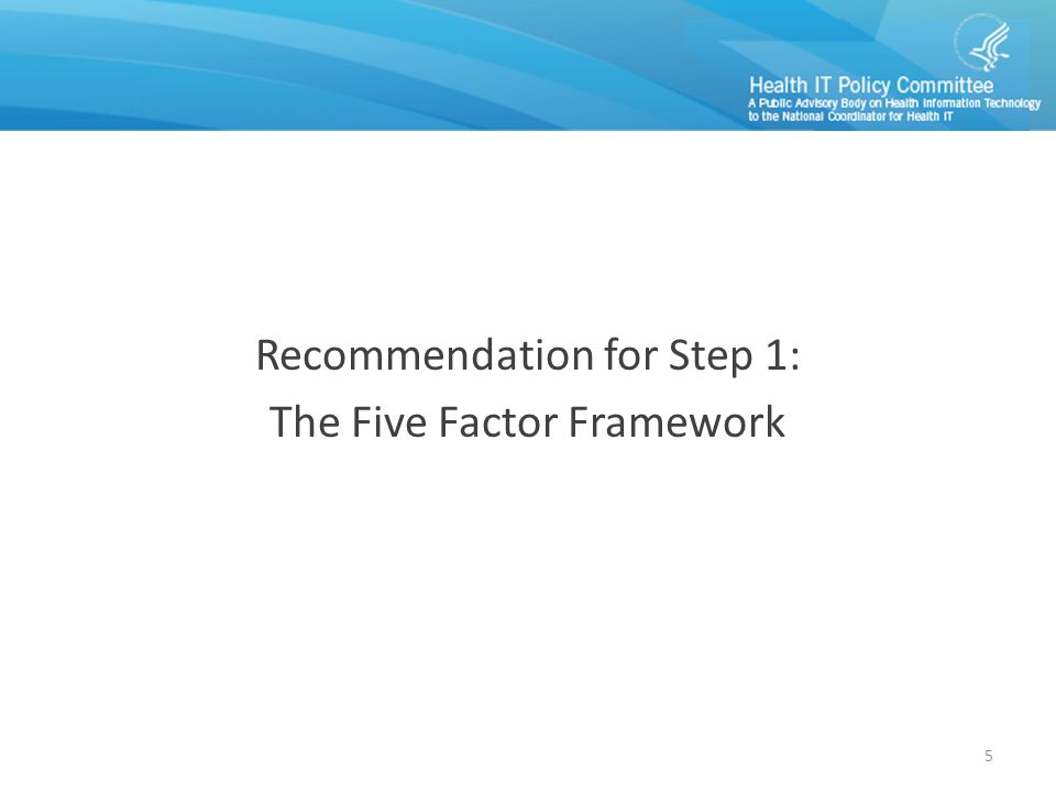 Recommendations for Step 1 Recommendation for Step 1: The Five Factor Framework 5