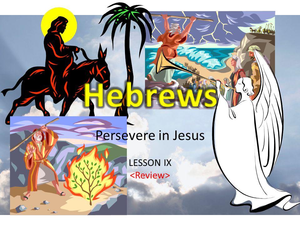 Persevere in Jesus LESSON IX