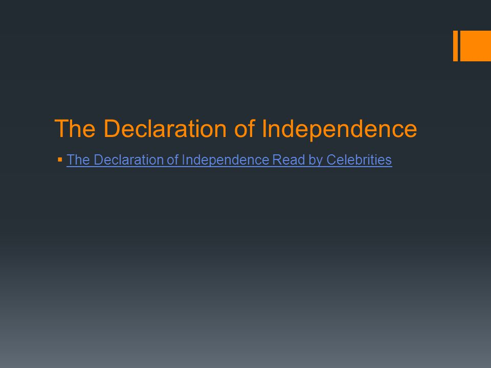 The Declaration of Independence  The Declaration of Independence Read by Celebrities The Declaration of Independence Read by Celebrities