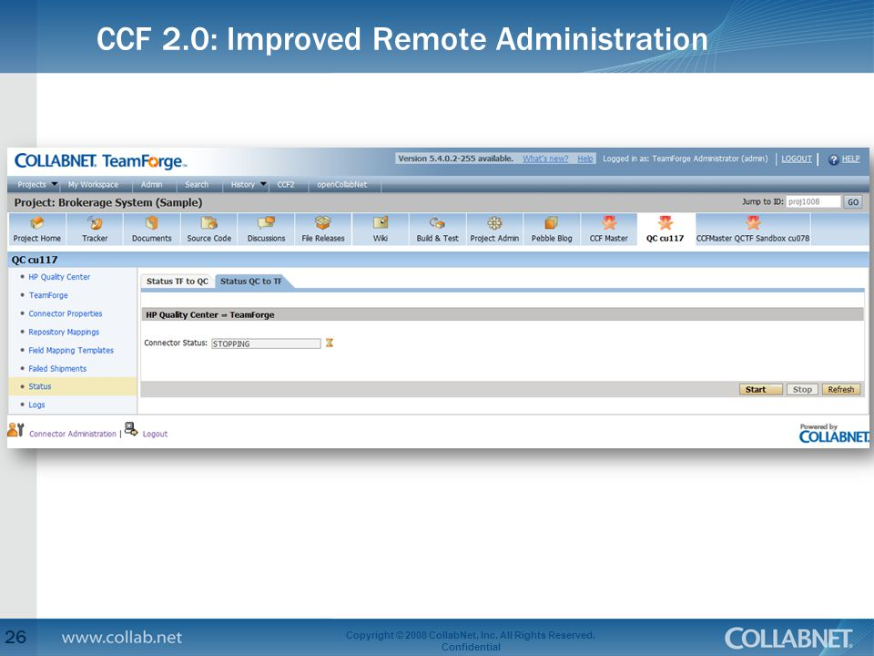 CCF 2.0: Improved Remote Administration 26 Copyright © 2008 CollabNet, Inc. All Rights Reserved. Confidential