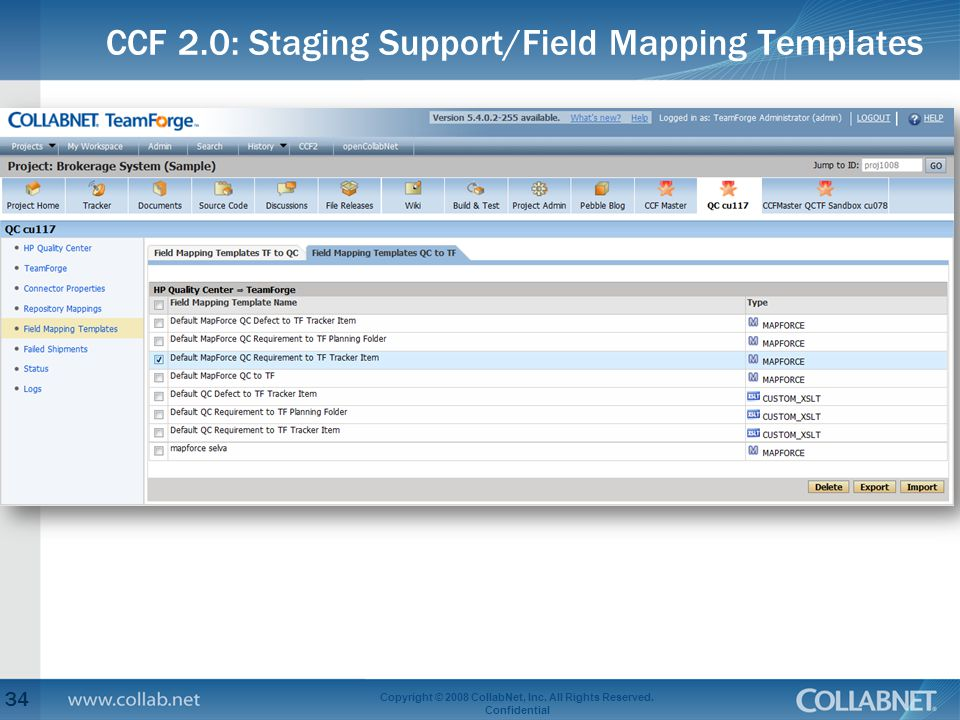 CCF 2.0: Staging Support/Field Mapping Templates 34 Copyright © 2008 CollabNet, Inc. All Rights Reserved. Confidential