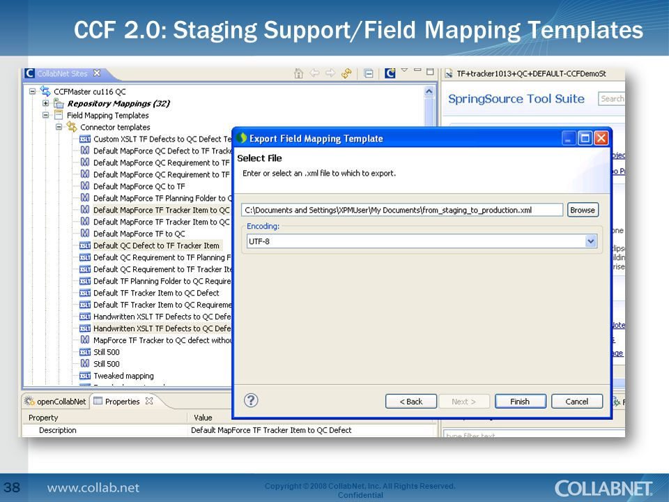 CCF 2.0: Staging Support/Field Mapping Templates 38 Copyright © 2008 CollabNet, Inc. All Rights Reserved. Confidential