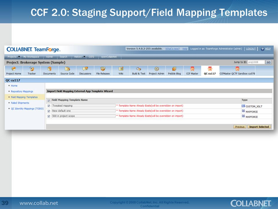 CCF 2.0: Staging Support/Field Mapping Templates 39 Copyright © 2008 CollabNet, Inc.