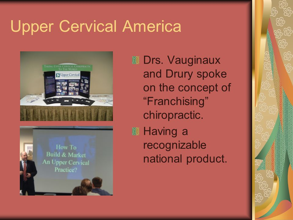 Upper Cervical America Drs. Vauginaux and Drury spoke on the concept of Franchising chiropractic.