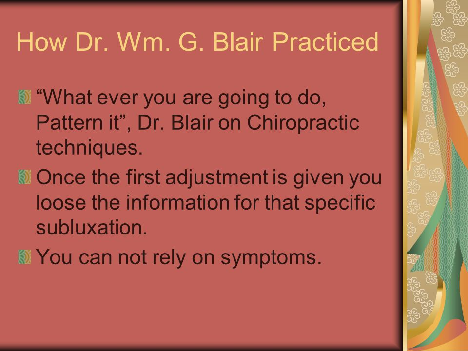 How Dr. Wm. G. Blair Practiced What ever you are going to do, Pattern it , Dr.