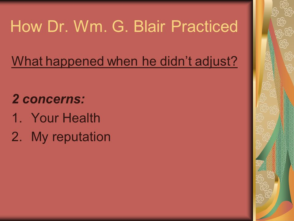 How Dr. Wm. G. Blair Practiced What happened when he didn't adjust.