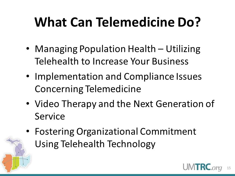 What Can Telemedicine Do? Managing Population Health – Utilizing Telehealth to Increase Your Business Implementation and Compliance Issues Concerning