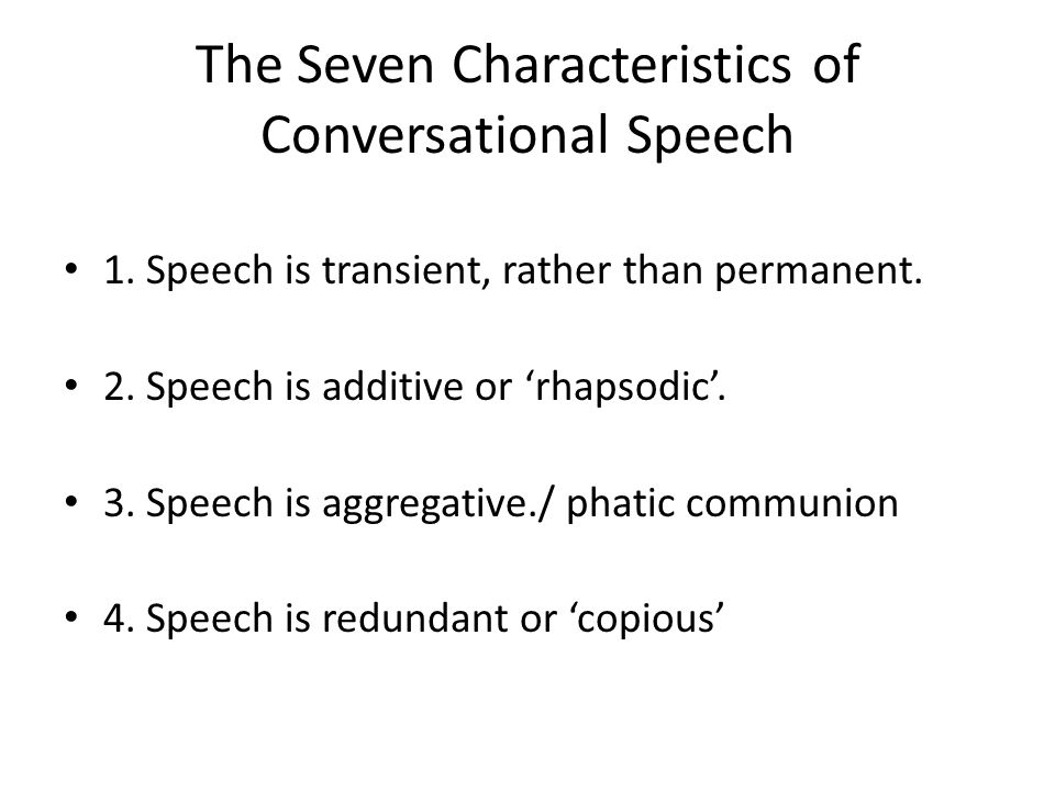 The Seven Characteristics of Conversational Speech 1.