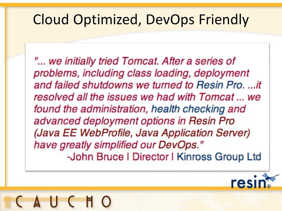 Cloud Optimized, DevOps Friendly
