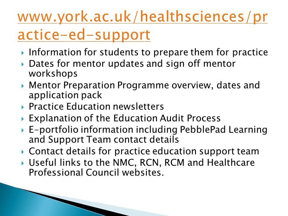  Information for students to prepare them for practice  Dates for mentor updates and sign off mentor workshops  Mentor Preparation Programme overvi