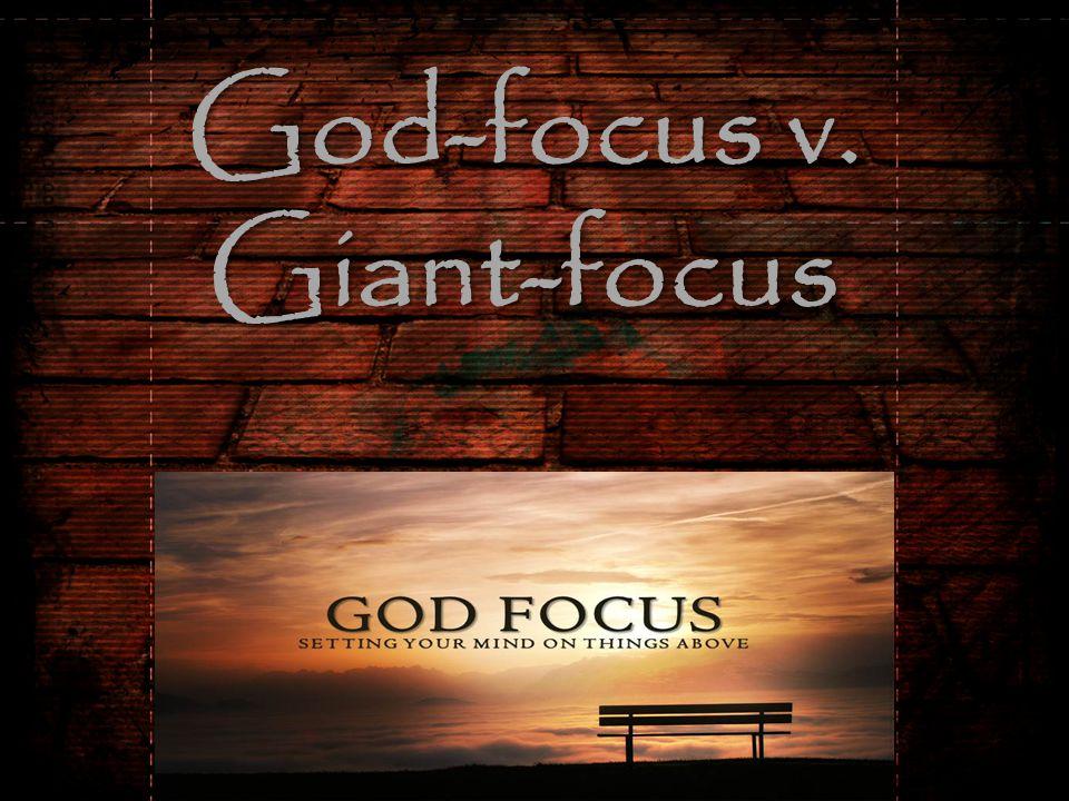 God-focus v. Giant-focus