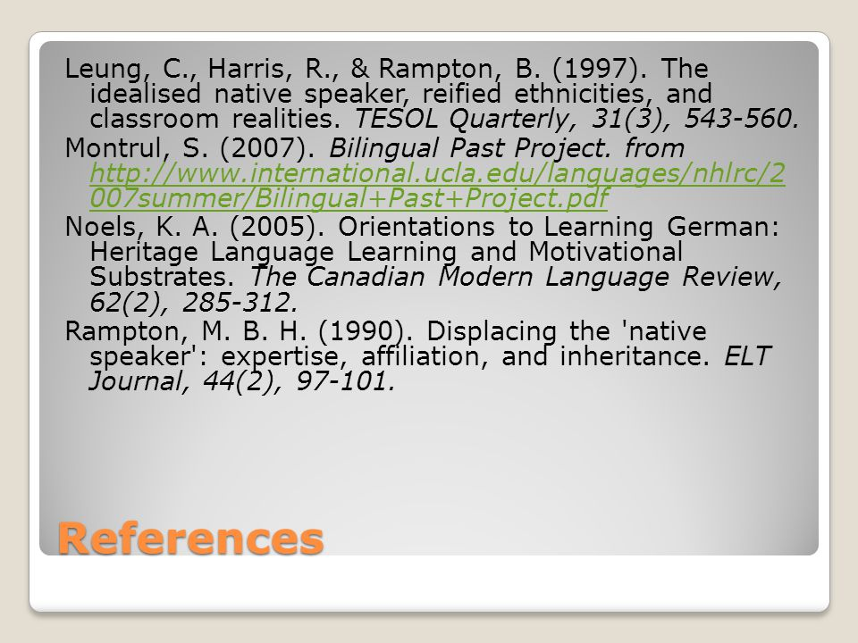 References Leung, C., Harris, R., & Rampton, B. (1997).