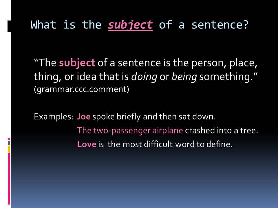 What is the subject of a sentence.