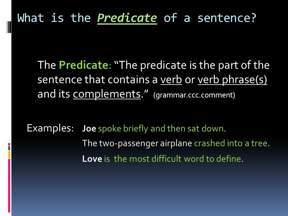 What is the Predicate of a sentence.