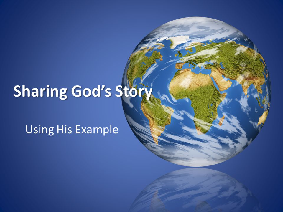 Using His Example Sharing God's Story