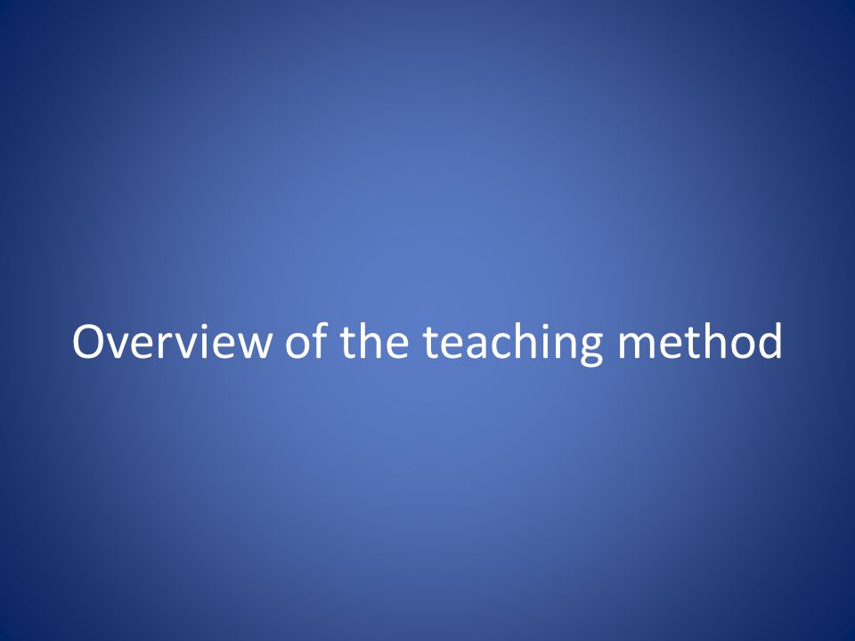Overview of the teaching method