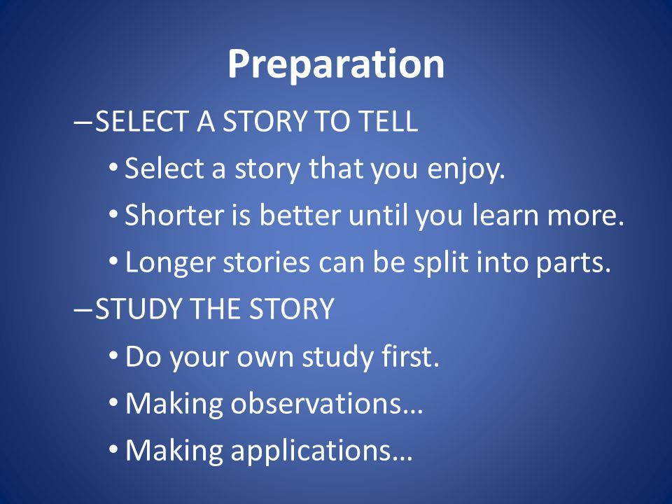 Preparation – SELECT A STORY TO TELL Select a story that you enjoy.
