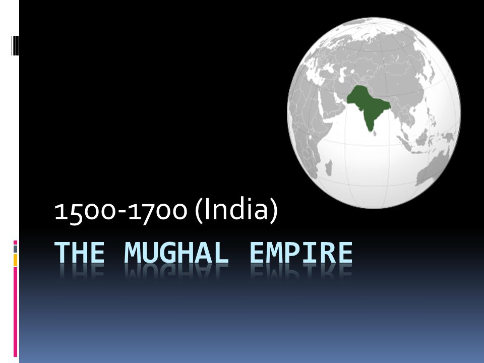 EUROPEANS MOVE IN TO TRADE  Europeans (Portuguese, Dutch, French, & English) had trading outposts in Mughal Empire the whole time  Mughals not threatened by them  Aurangzeb gave them port of Bombay  big mistake, BIG important city for trade in the future.