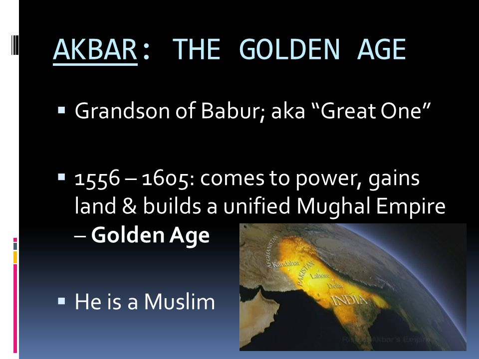 AKBAR'S ACCOMPLISHMENTS  Rules with religious tolerance  Abolishes special taxes on non-Muslims  Bureaucracy of educated officials rules efficiently  Reorganized taxes to represent % of crops (more $)  War-like – armies are equipped with heavy artillery  Employs some potential enemies