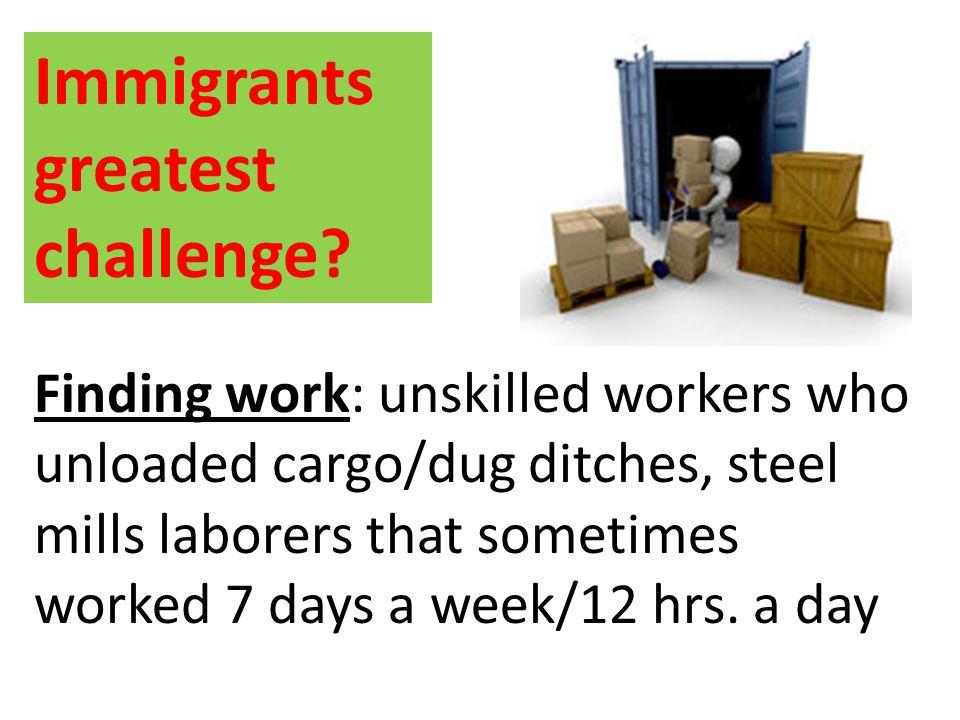 Immigrants greatest challenge.