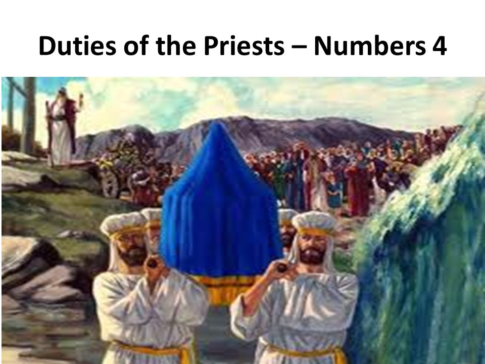 Duties of the Priests – Numbers 4